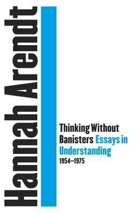 Boek cover Thinking Without A Banister van Hannah Arendt (Hardcover)