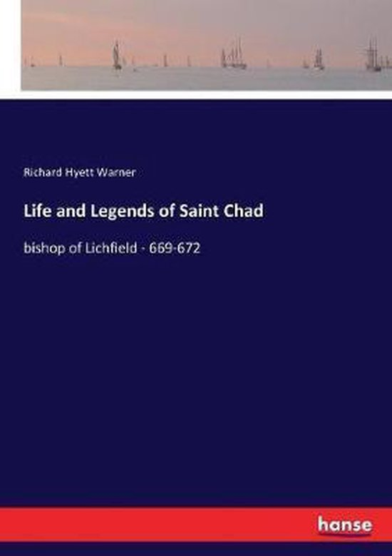 Life and Legends of Saint Chad