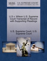 U S V. Wilson U.S. Supreme Court Transcript of Record with Supporting Pleadings