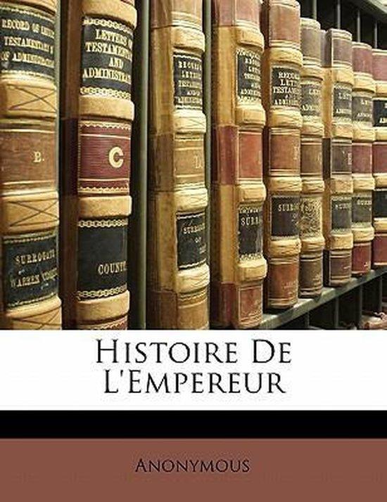 Histoire de L'Empereur