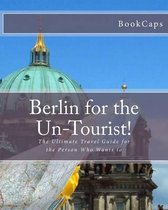 Berlin for the Un-Tourist!