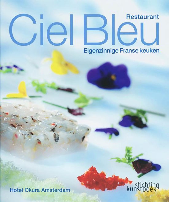 Restaurant Ciel Bleu / Nederlandse editie - O. Kokmeijer pdf epub