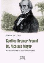 Goethes Bremer Freund Nicolaus Meyer