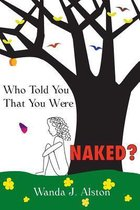 Who Told You That You Were Naked