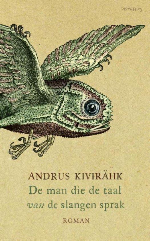 De man die de taal van de slangen sprak - Andrus Kivirähk  