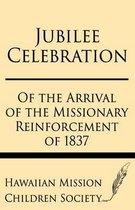 Jubilee Celebration of the Arrival of the Missionary Reinforcement of 1837