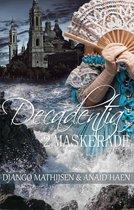 Decadentia 2 - Maskerade