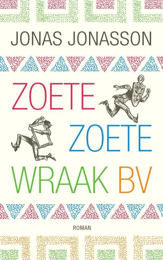 Boek cover Zoete, Zoete Wraak BV van Jonas Jonasson (Onbekend)