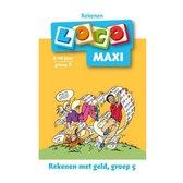 Maxi Loco - Rekenen met geld Groep 5