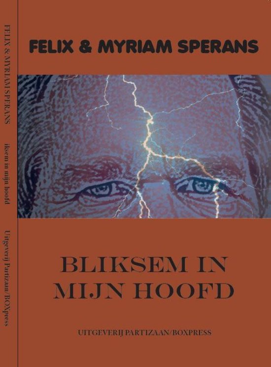 Bliksem in mijn hoofd - Felix Sperans | Fthsonline.com