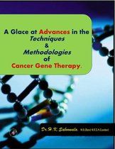 A Glance at Advances in the Techniques and Methodologies of Cancer Gene Therapy.