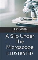 A Slip Under the Microscope Illustrated
