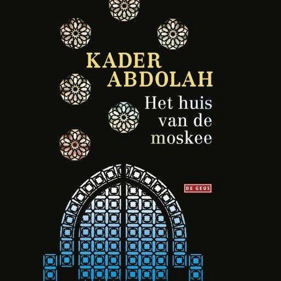 Het huis van de moskee - Kader Abdolah | Readingchampions.org.uk