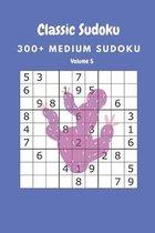 Classic Sudoku: 300+ Medium sudoku Volume 5