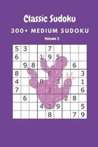 Classic Sudoku: 300+ Medium sudoku Volume 3