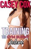 Training The Gym Bunny - Jolene