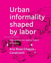 A+BE Architecture and the Built Environment  -   Urban informality shaped by labor