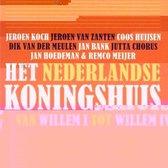 Het Nederlandse koningshuis Van Willem I tot Willem IV