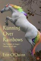 Omslag Running Over Rainbows (Twilight of Magic 1)