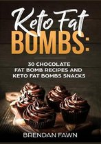 Keto Fat Bombs: 30 Chocolate Fat Bomb Recipes and Keto Fat Bombs Snacks