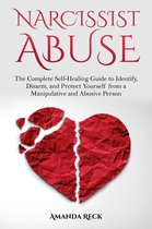 Omslag Narcissist Abuse: the Complete Self-Healing Guide to Identify, Disarm, and Protect Yourself from a Manipulative and Abusive Person