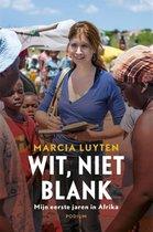 Wit, niet blank. Mijn eerste jaren in Afrika