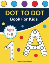 Dot to Dot Book for Kids: Ages 4-8