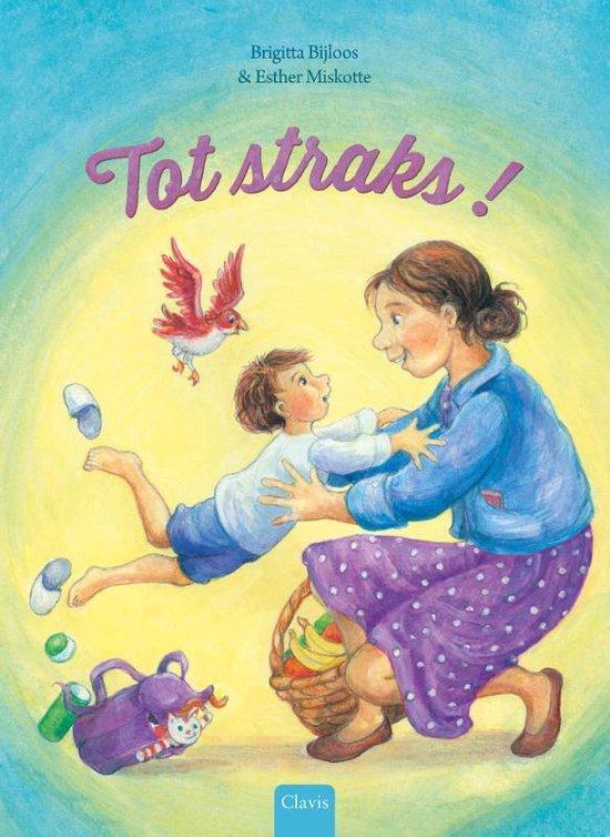 Boek cover Tot straks! van Brigitta Bijloos (Hardcover)