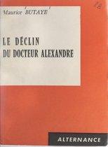Le déclin du Docteur Alexandre