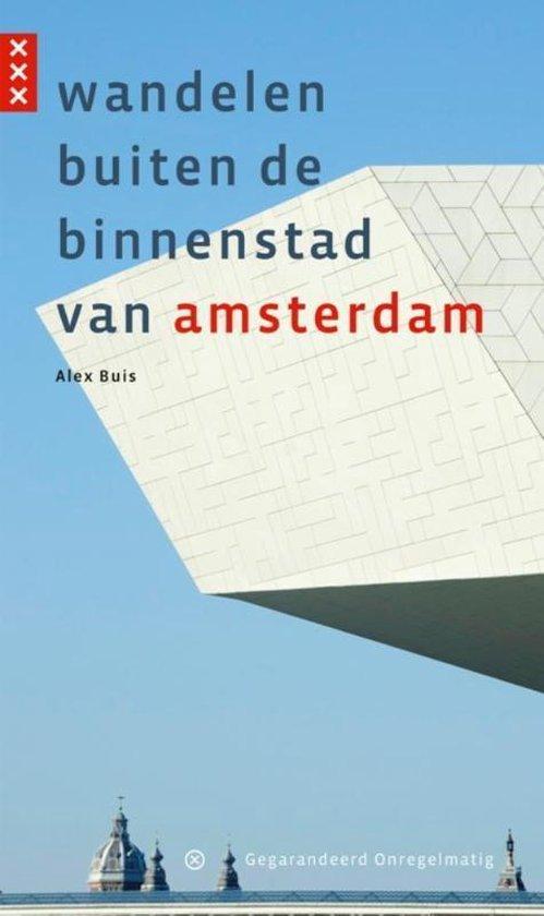 Wandelen buiten de binnenstad van Amsterdam - Alex Buis |