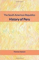 The South American Republics : History of Peru