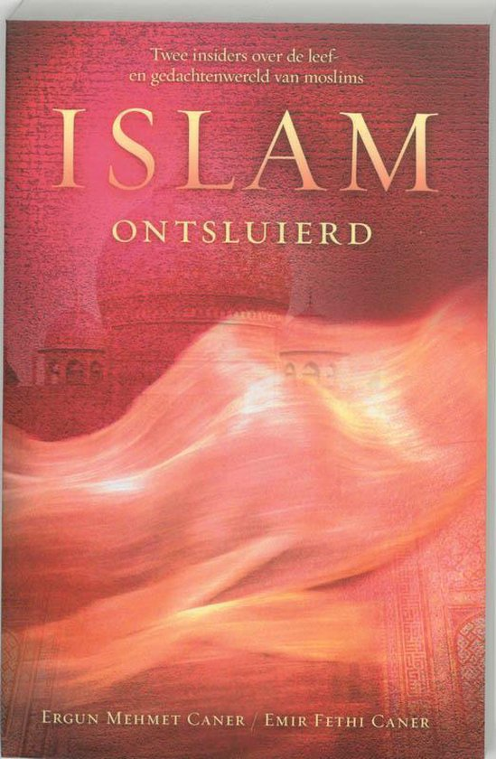 Islam ontsluierd - E.M. Caner |