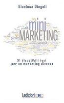 Mini Marketing 91 Discutibili Tesi Per Un Marketing Diverso