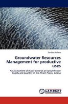 Groundwater Resources Management for Productive Uses