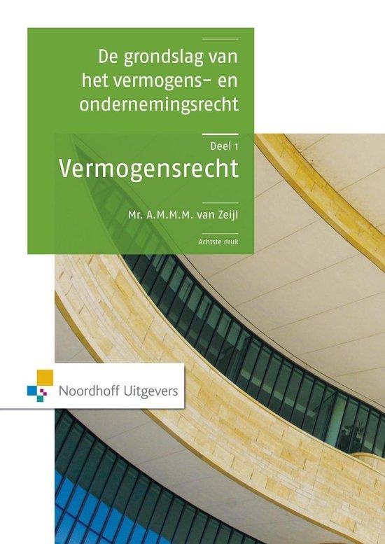 Grondslag vermogens- en ondernmeningrecht vermogensrechtt - A.M.M.M. van Zeijl |