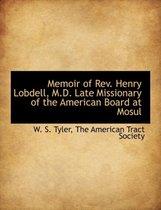 Boek cover Memoir of REV. Henry Lobdell, M.D. Late Missionary of the American Board at Mosul van Tyler, W. S.
