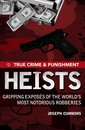 True Crime and Punishment: Heists