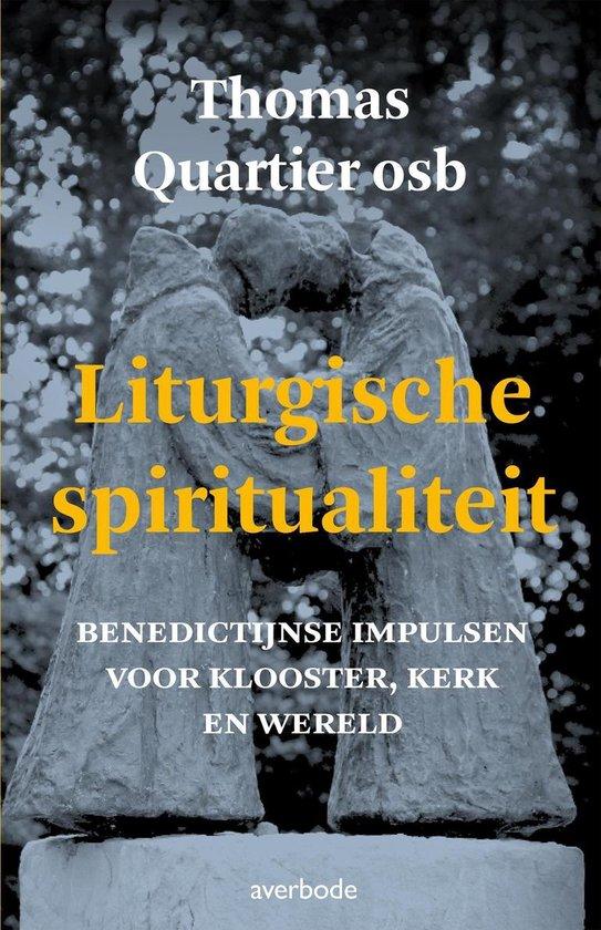 Liturgische spiritualiteit - Thomas Quartier |
