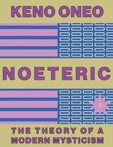 Noeteric 7 - Aufbruch Zur Telepoiese: Die Theorie Einer Modernen Mystik