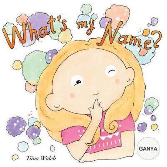 What's My Name? Ganya