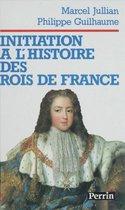 Initiation à l'histoire des rois de France