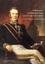 Willem Anne Schimmelpenninck van der Oije (1800-1872). Uit de schaduw van Thorbecke