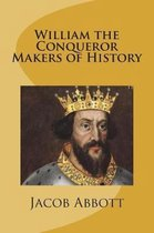 William the Conqueror Makers of History