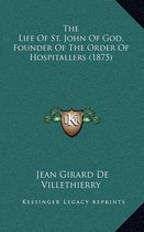 The Life of St. John of God, Founder of the Order of Hospitallers (1875)