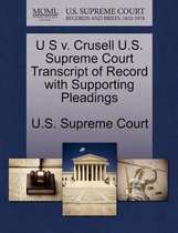 U S V. Crusell U.S. Supreme Court Transcript of Record with Supporting Pleadings