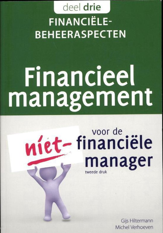 Financieel management voor de niet-financiele manager 3 Financiele-beheeraspecten - Gijs Hiltermann |