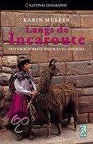 Langs De Incaroute: Een Vrouw Reist Door Zuid-Amerika