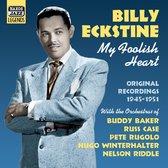 Billy Eckstine - Billy Eckstine:my Foolish Hear