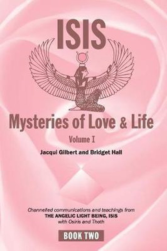 Isis Mysteries of Love & Life Volume I