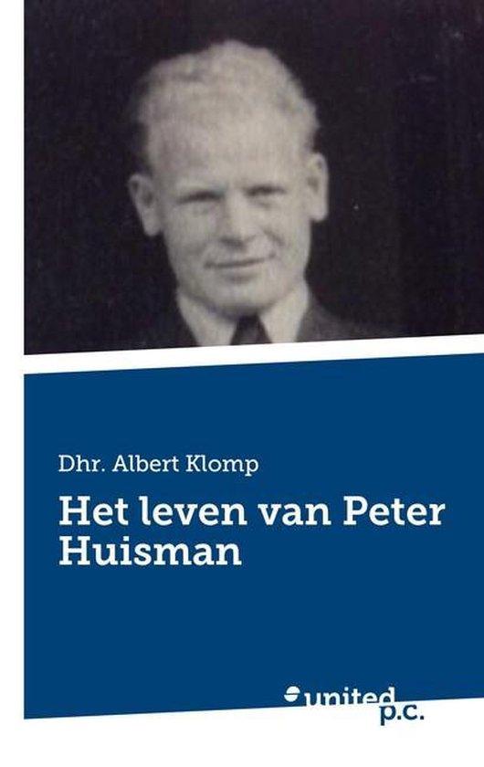 Het leven van peter huisman - Albert Dhr Klomp |